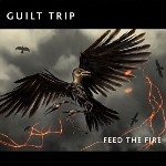 "Guilt Trip – ""Feed the Fire"""