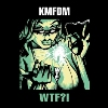 "KMFDM – ""WTF?!"""