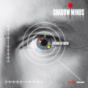 Shadow Minds 'The Arc of Truth' Album Review
