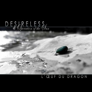 desireless_operation_of_the_sun_l_oeuf_du_dragon_2013